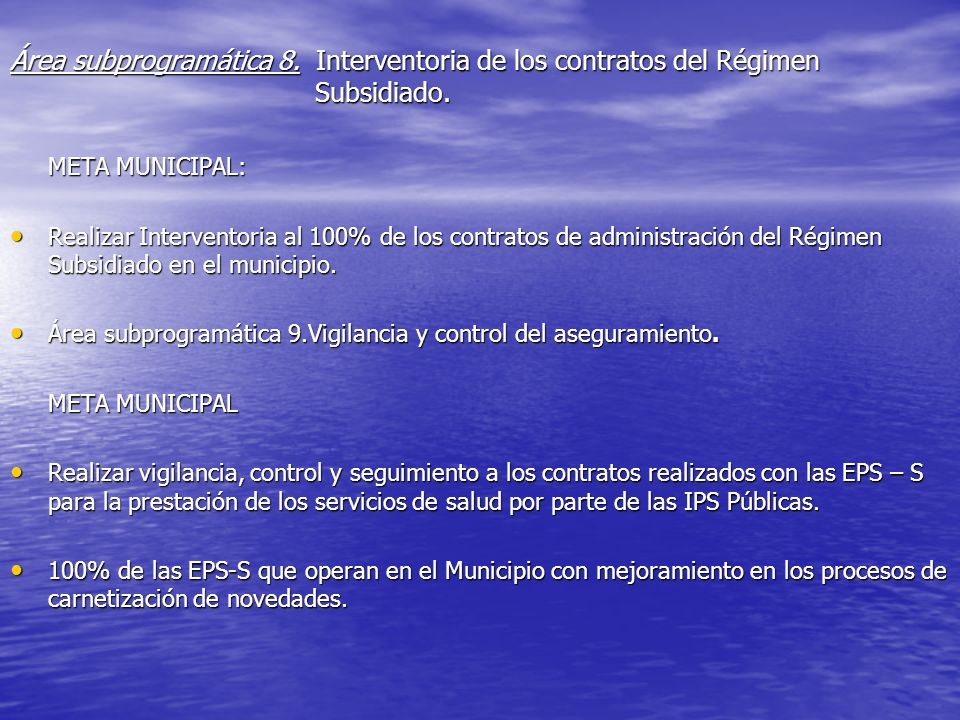 Área subprogramática 8. Interventoria de los contratos del Régimen Subsidiado. META MUNICIPAL: Realizar Interventoria al 100% de los contratos de admi