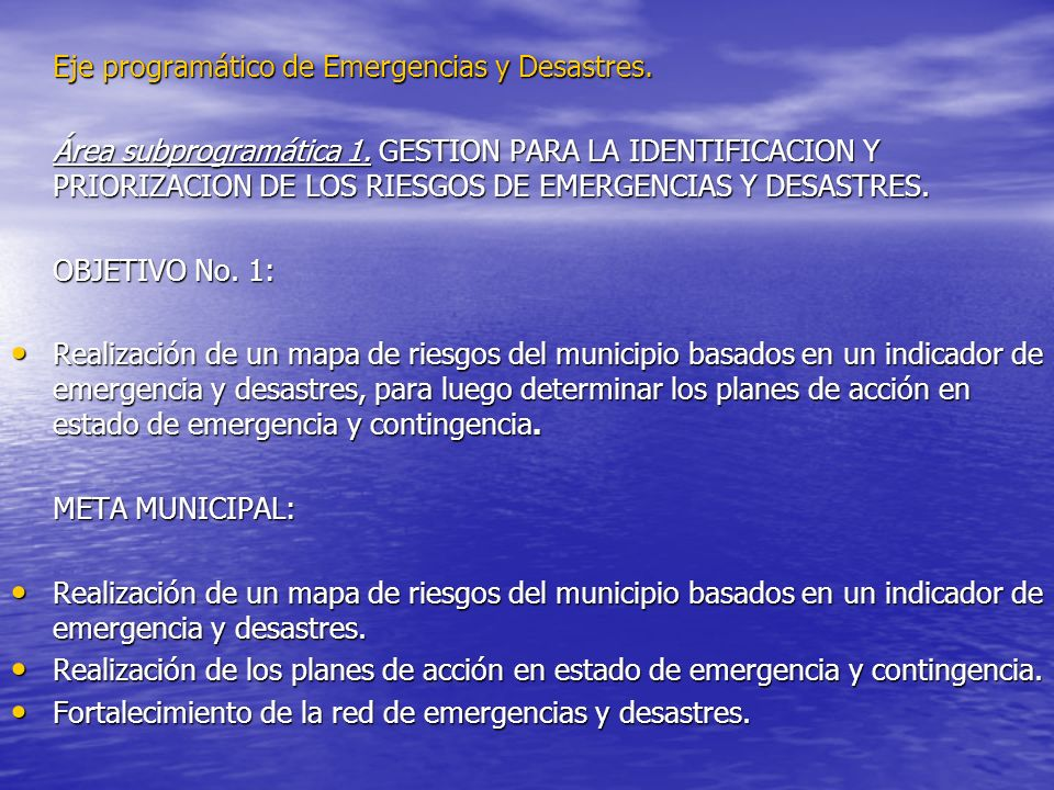 Eje programático de Emergencias y Desastres. Área subprogramática 1. GESTION PARA LA IDENTIFICACION Y PRIORIZACION DE LOS RIESGOS DE EMERGENCIAS Y DES