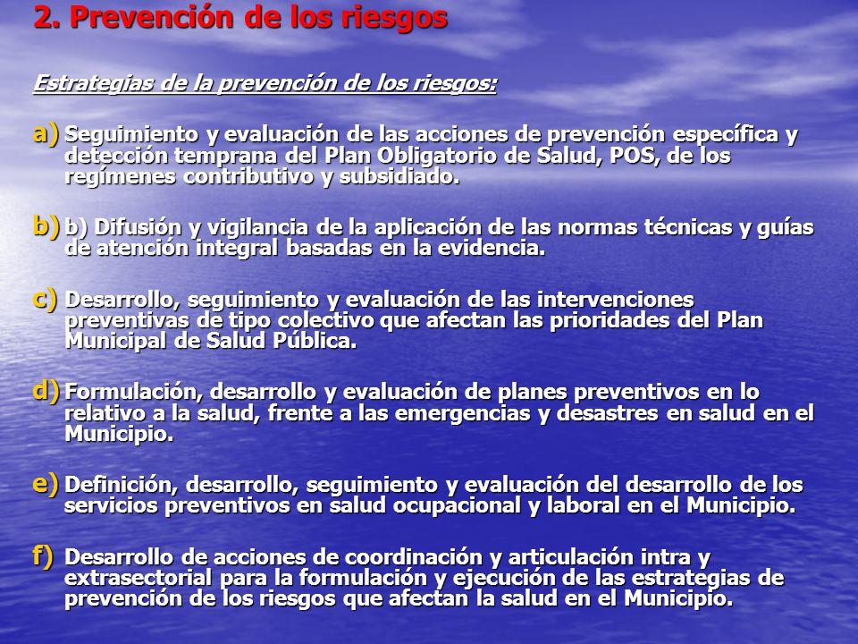 2. Prevención de los riesgos Estrategias de la prevención de los riesgos: a) Seguimiento y evaluación de las acciones de prevención específica y detec