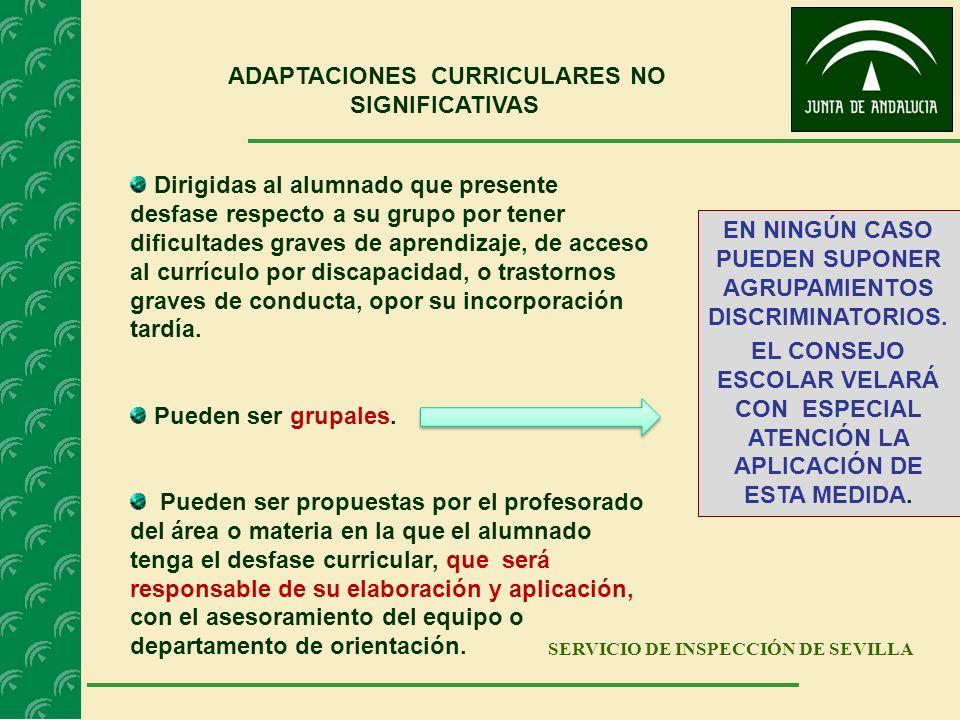 SERVICIO DE INSPECCIÓN DE SEVILLA ADAPTACIONES CURRICULARES NO SIGNIFICATIVAS Dirigidas al alumnado que presente desfase respecto a su grupo por tener