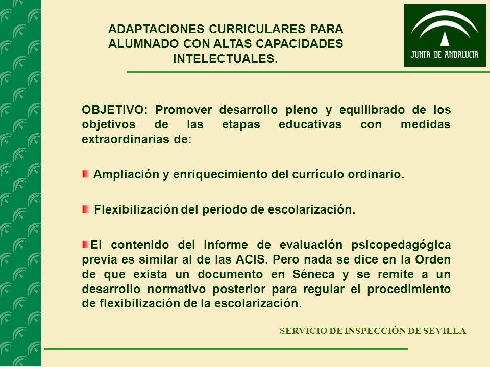 SERVICIO DE INSPECCIÓN DE SEVILLA ADAPTACIONES CURRICULARES PARA ALUMNADO CON ALTAS CAPACIDADES INTELECTUALES. OBJETIVO: Promover desarrollo pleno y e