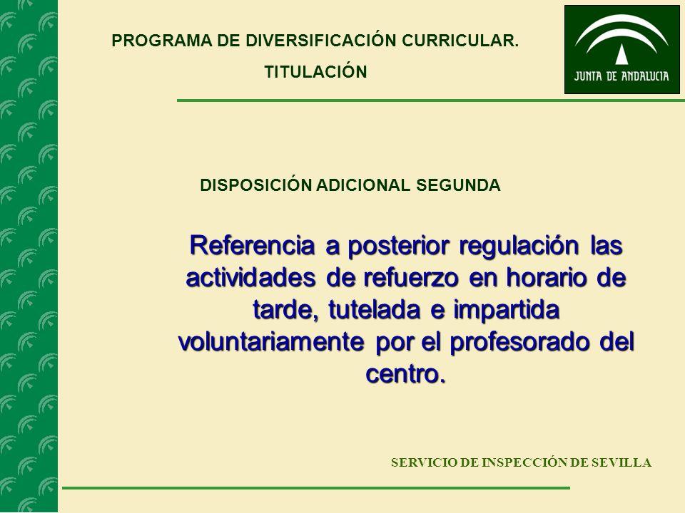 SERVICIO DE INSPECCIÓN DE SEVILLA Referencia a posterior regulación las actividades de refuerzo en horario de tarde, tutelada e impartida voluntariame