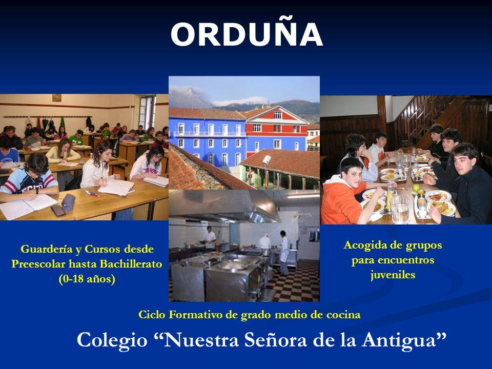 ORDUÑA Colegio Nuestra Señora de la Antigua Ciclo Formativo de grado medio de cocina Guardería y Cursos desde Preescolar hasta Bachillerato (0-18 años