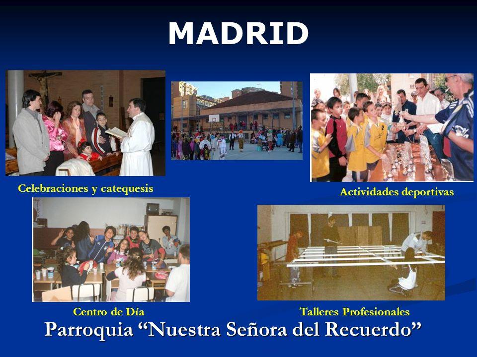 MADRID Parroquia Nuestra Señora del Recuerdo Celebraciones y catequesis Actividades deportivas Centro de DíaTalleres Profesionales