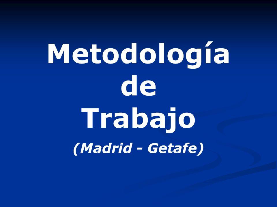 Metodología de Trabajo (Madrid - Getafe)