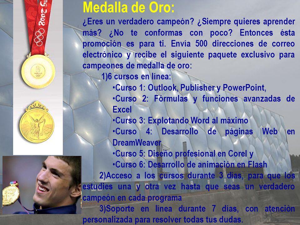 Medalla de Oro: ¿Eres un verdadero campeón. ¿Siempre quieres aprender más.
