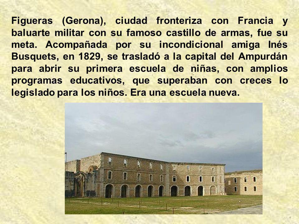 En 1829, a los 30 años, fundó la Congregación de Hijas de María, Religiosas de las Escuelas Pías, abriendo en Figueras (Gerona ) una escuela para niña