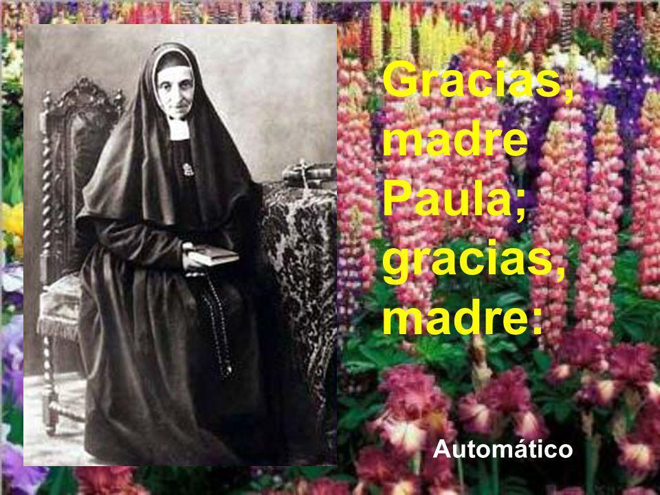 No es extraño que sus hijas den las gracias a la madre Paula.