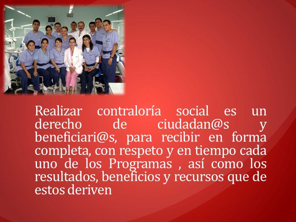 Realizar contraloría social es un derecho de ciudadan@s y beneficiari@s, para recibir en forma completa, con respeto y en tiempo cada uno de los Progr