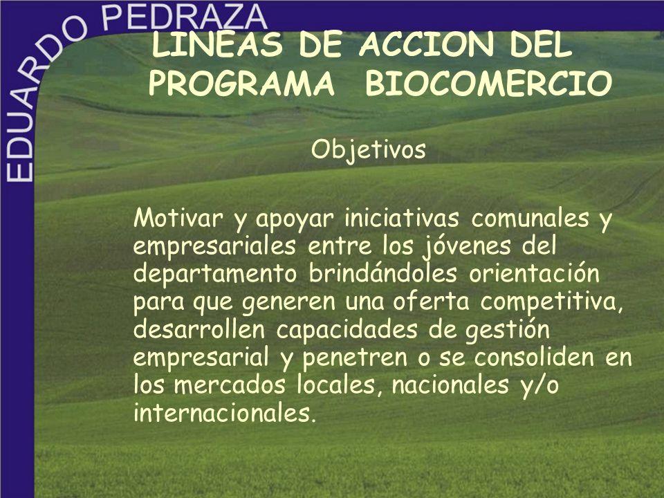 3.Información y promoción comercial Suministrar, sistematizar y difundir información técnica y comercial útil para los bionegocios.