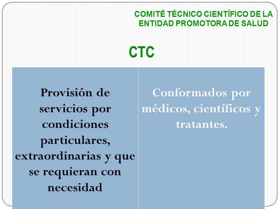 COMITÉ TÉCNICO CIENTÍFICO DE LA ENTIDAD PROMOTORA DE SALUD Provisión de servicios por condiciones particulares, extraordinarias y que se requieran con
