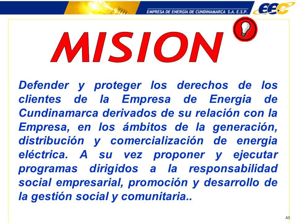 AS Defender y proteger los derechos de los clientes de la Empresa de Energia de Cundinamarca derivados de su relación con la Empresa, en los ámbitos d