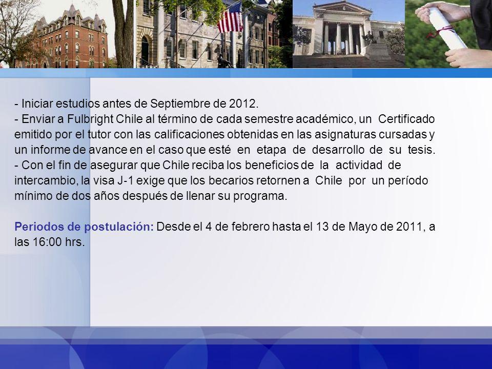 Requisitos de postulación: Ser chileno y residir en Chile al momento de postular.