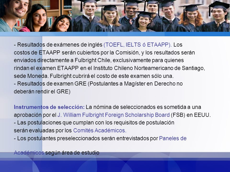 - Resultados de exámenes de inglés (TOEFL, IELTS ó ETAAPP).