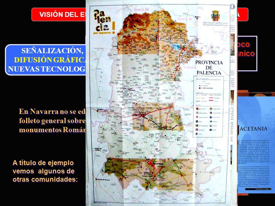 En los puntos de información tampoco hay material genérico sobre el románico en Navarra. SEÑALIZACIÓN, DIFUSIÓN GRÁFICA, NUEVAS TECNOLOGÍAS VISIÓN DEL
