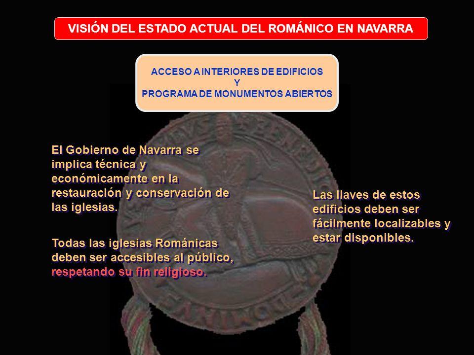 VISIÓN DEL ESTADO ACTUAL DEL ROMÁNICO EN NAVARRA ACCESO A INTERIORES DE EDIFICIOS Y PROGRAMA DE MONUMENTOS ABIERTOS Las llaves de estos edificios debe