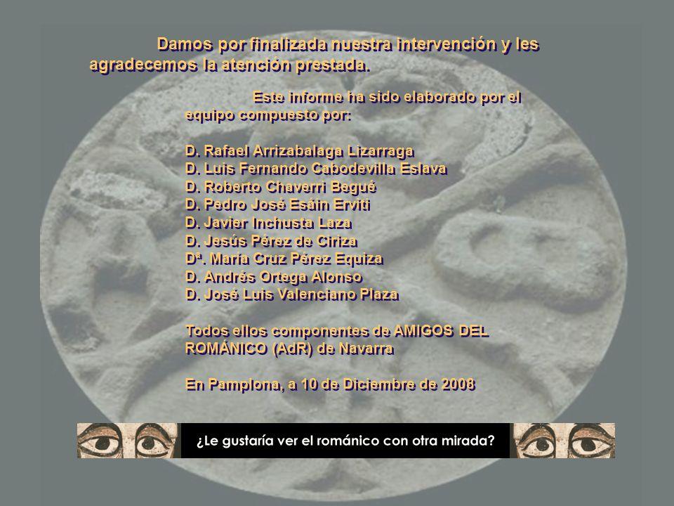Este informe ha sido elaborado por el equipo compuesto por: D. Rafael Arrizabalaga Lizarraga D. Luis Fernando Cabodevilla Eslava D. Roberto Chaverri B