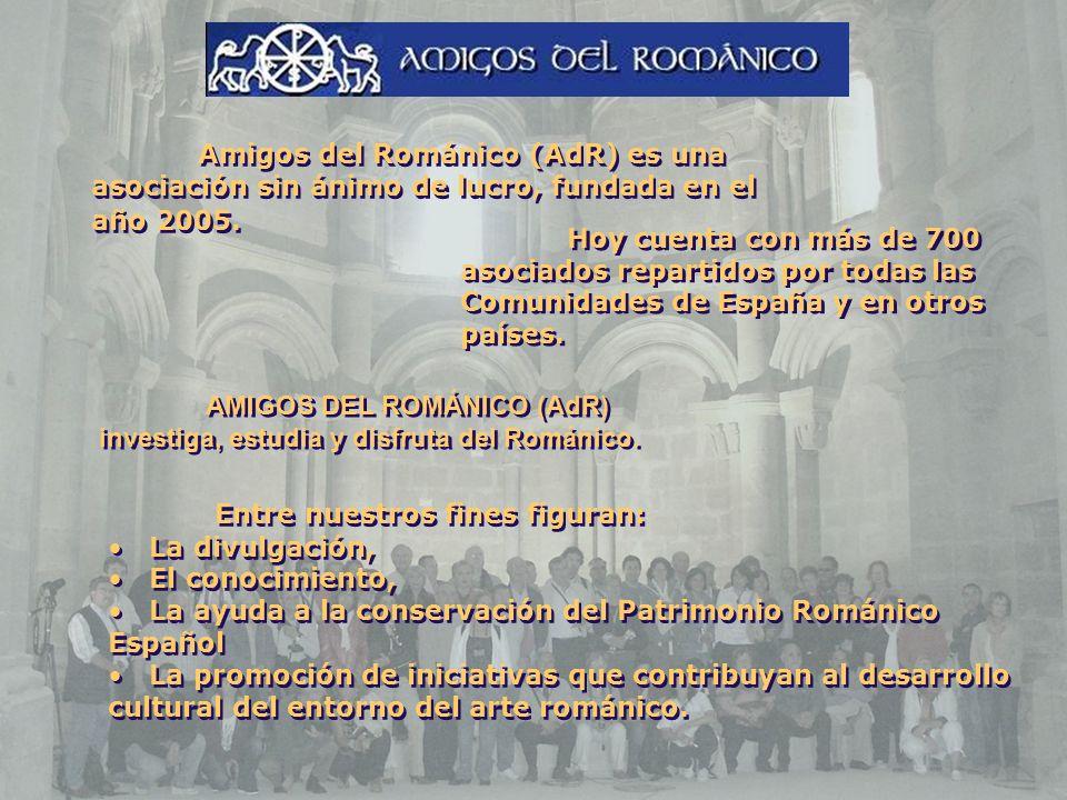 Amigos del Románico (AdR) es una asociación sin ánimo de lucro, fundada en el año 2005. Hoy cuenta con más de 700 asociados repartidos por todas las C