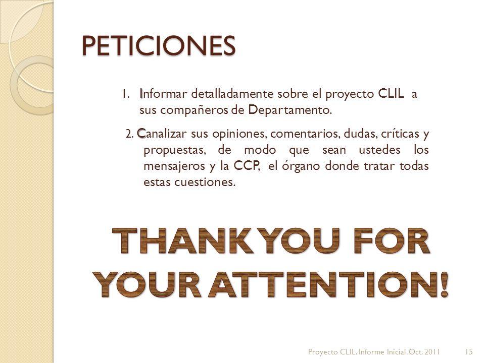 PETICIONES I 1.Informar detalladamente sobre el proyecto CLIL a sus compañeros de Departamento.