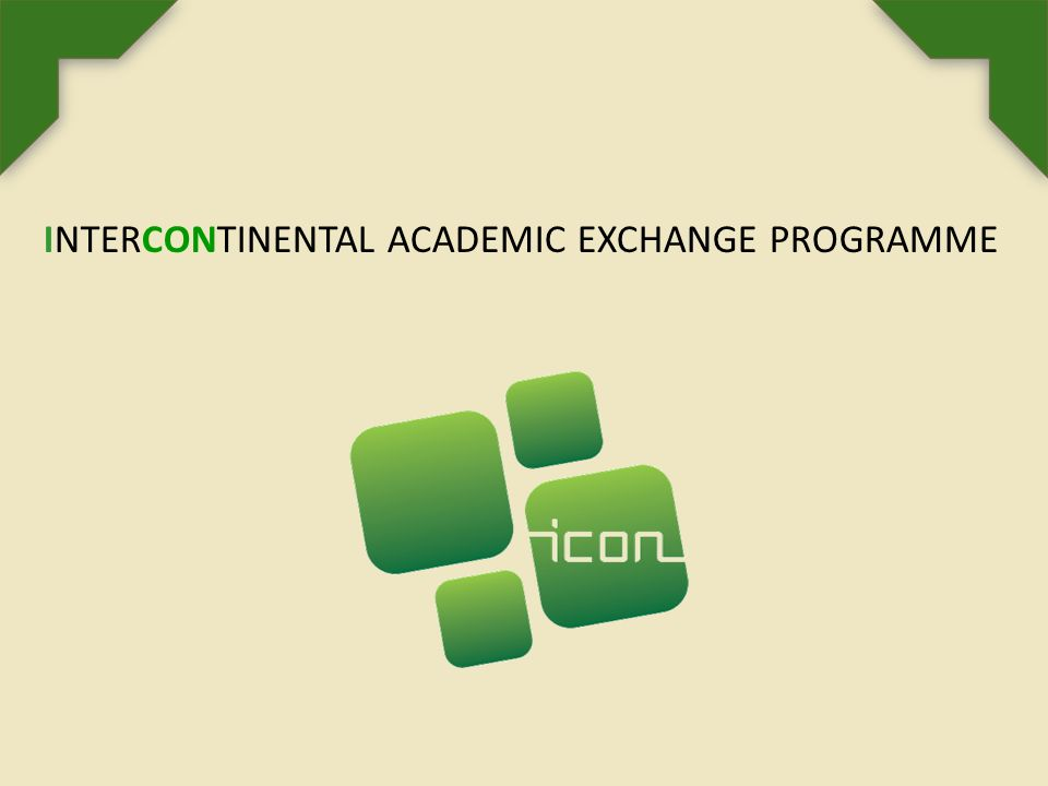 INTERCONTINENTAL ACADEMIC EXCHANGE PROGRAMME