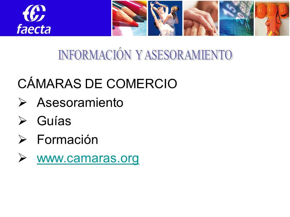 CÁMARAS DE COMERCIO Asesoramiento Guías Formación www.camaras.org