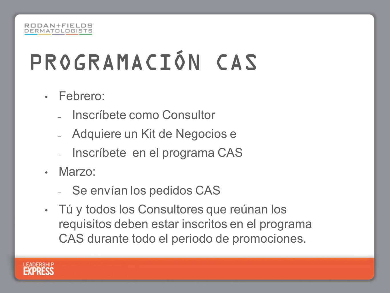 Febrero: – Inscríbete como Consultor – Adquiere un Kit de Negocios e – Inscríbete en el programa CAS Marzo: – Se envían los pedidos CAS Tú y todos los Consultores que reúnan los requisitos deben estar inscritos en el programa CAS durante todo el periodo de promociones.