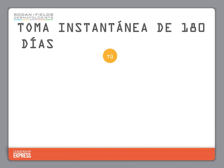 TOMA INSTANTÁNEA DE 180 DÍAS TÚ