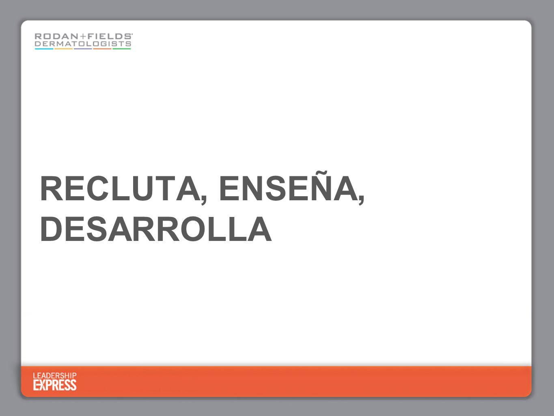 RECLUTA, ENSEÑA, DESARROLLA