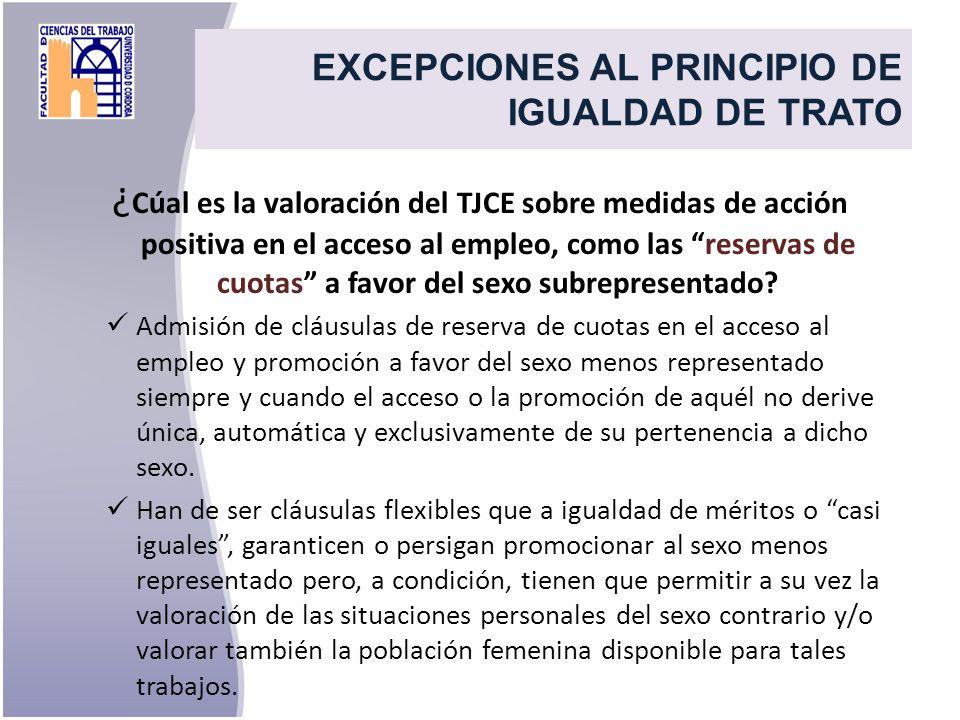 ¿ Cúal es la valoración del TJCE sobre medidas de acción positiva en el acceso al empleo, como las reservas de cuotas a favor del sexo subrepresentado