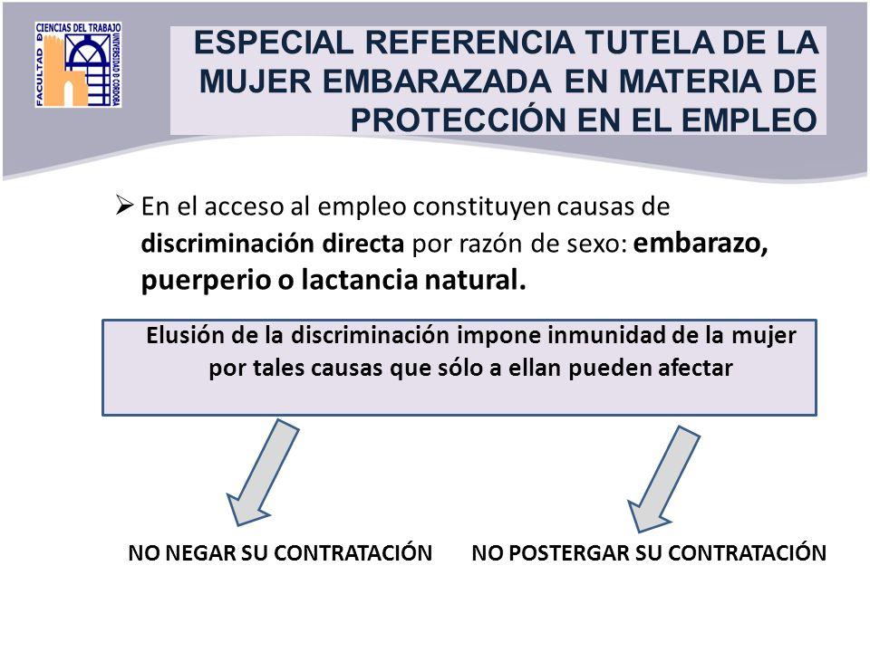 Title En el acceso al empleo constituyen causas de discriminación directa por razón de sexo: embarazo, puerperio o lactancia natural. NO NEGAR SU CONT
