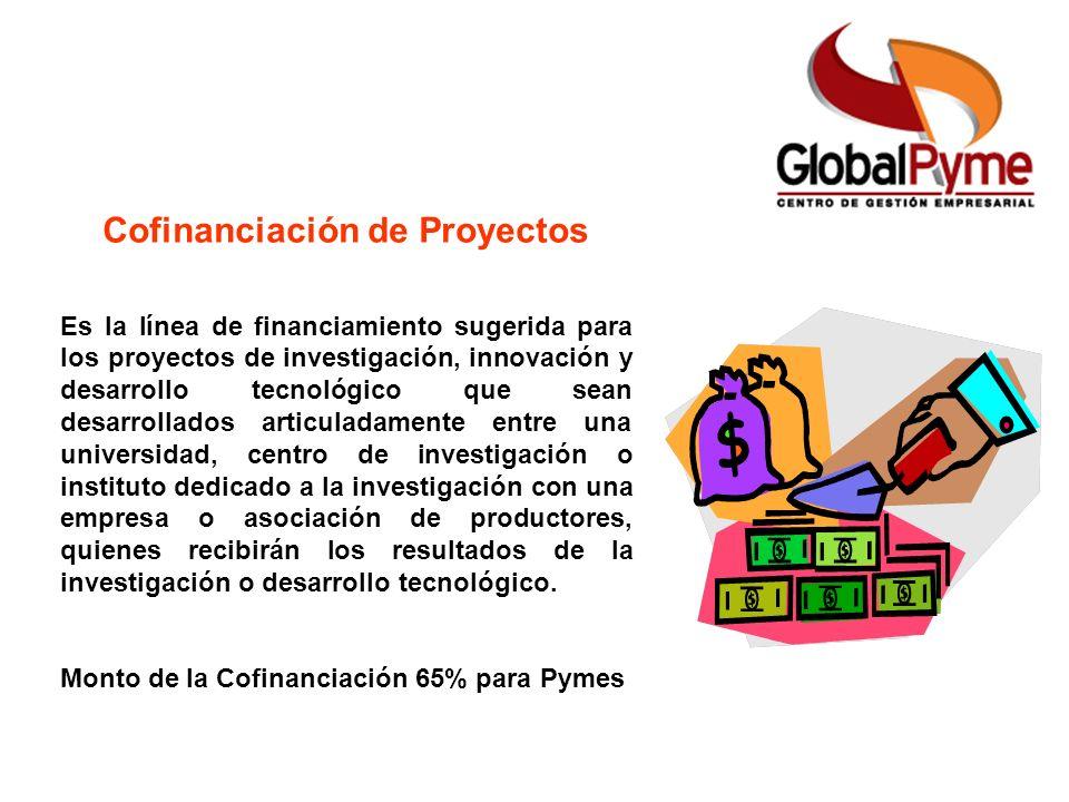 Cofinanciación de Proyectos Es la línea de financiamiento sugerida para los proyectos de investigación, innovación y desarrollo tecnológico que sean d