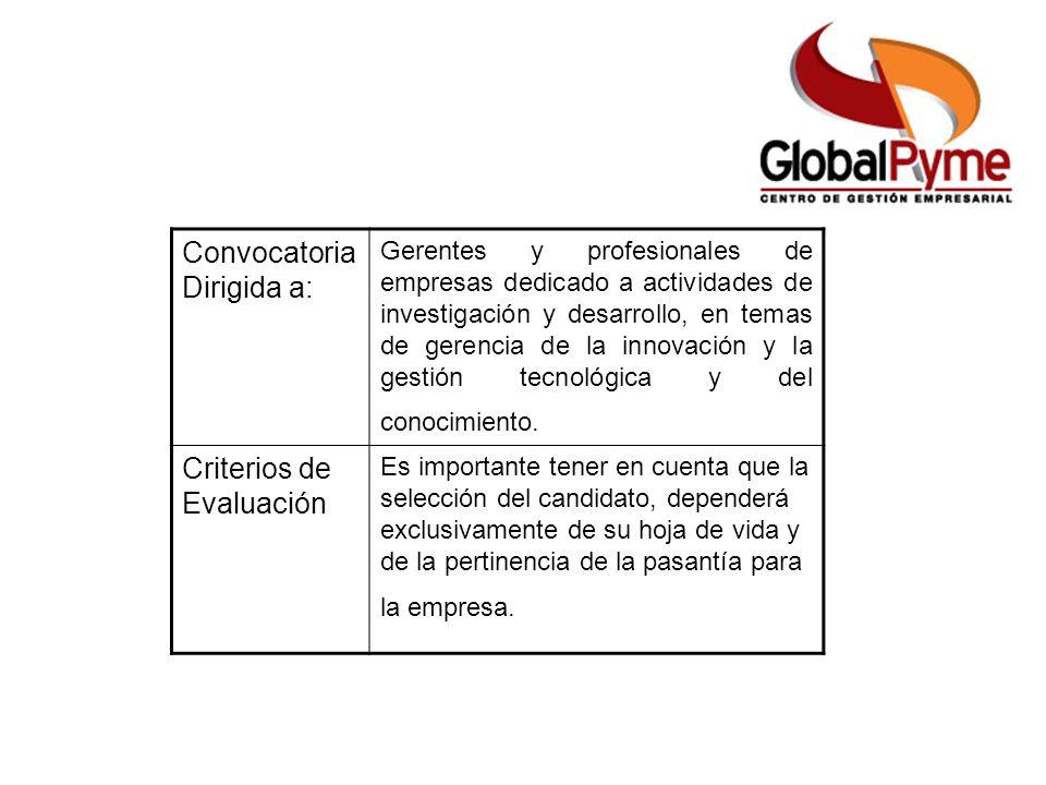 Convocatoria Dirigida a: Gerentes y profesionales de empresas dedicado a actividades de investigación y desarrollo, en temas de gerencia de la innovac