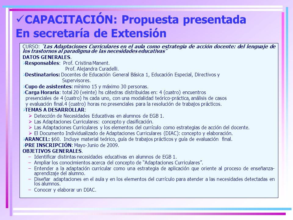 Proyecto de Extensión DENOMINACIÓN DEL PROYECTO: Asesoramiento pedagógico-didáctico en instituciones escolares comunes que cuentan con alumnos con N.E.E.