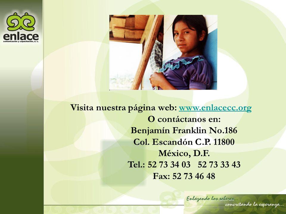 Visita nuestra página web: www.enlacecc.orgwww.enlacecc.org O contáctanos en: Benjamín Franklin No.186 Col. Escandón C.P. 11800 México, D.F. Tel.: 52