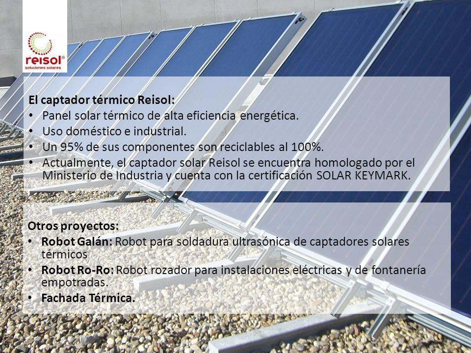 El captador térmico Reisol: Panel solar térmico de alta eficiencia energética. Uso doméstico e industrial. Un 95% de sus componentes son reciclables a