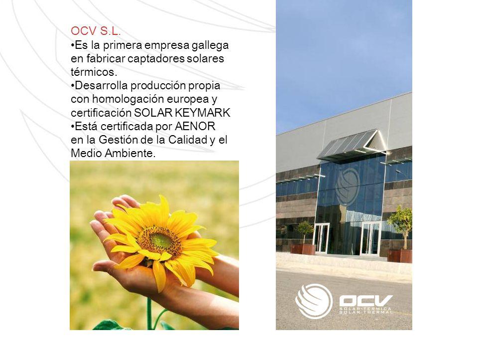 OCV S.L. Es la primera empresa gallega en fabricar captadores solares térmicos. Desarrolla producción propia con homologación europea y certificación