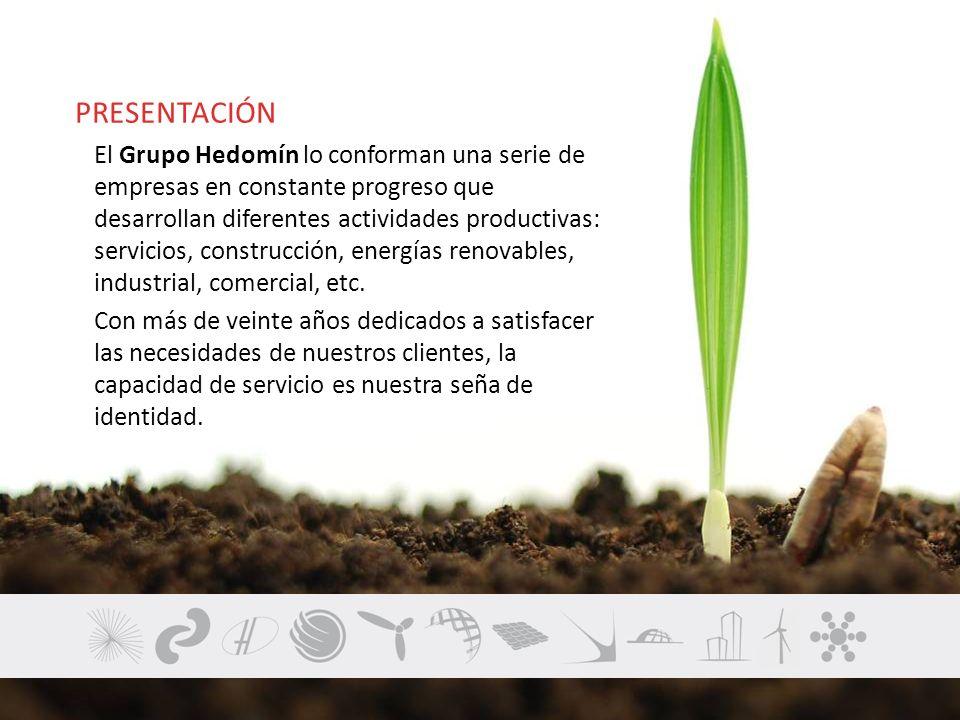 PRESENTACIÓN El Grupo Hedomín lo conforman una serie de empresas en constante progreso que desarrollan diferentes actividades productivas: servicios,
