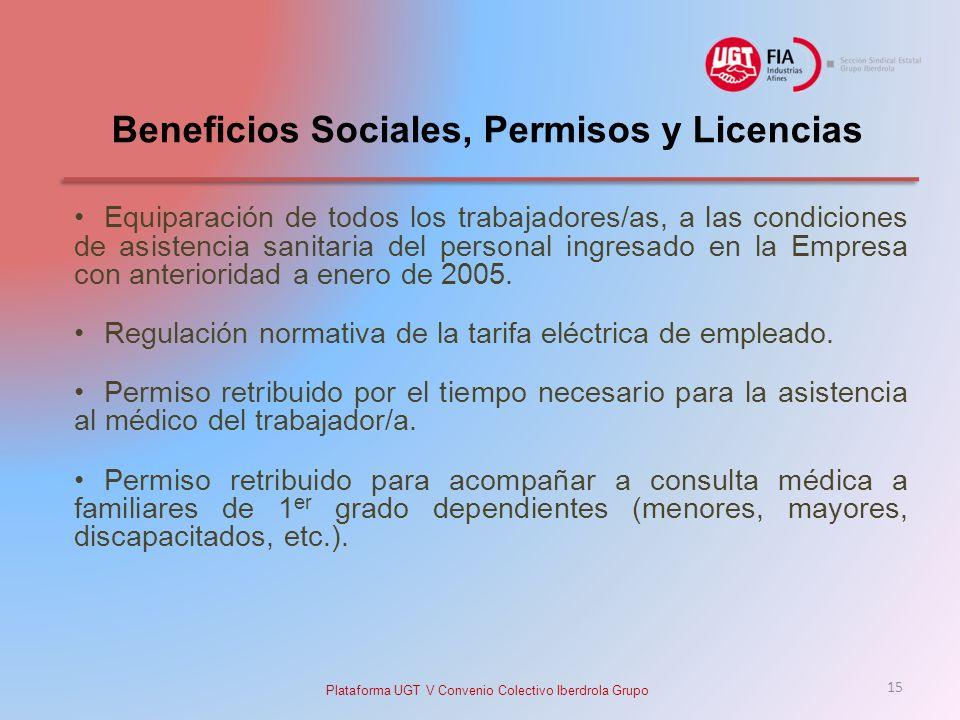 Beneficios Sociales, Permisos y Licencias Equiparación de todos los trabajadores/as, a las condiciones de asistencia sanitaria del personal ingresado en la Empresa con anterioridad a enero de 2005.