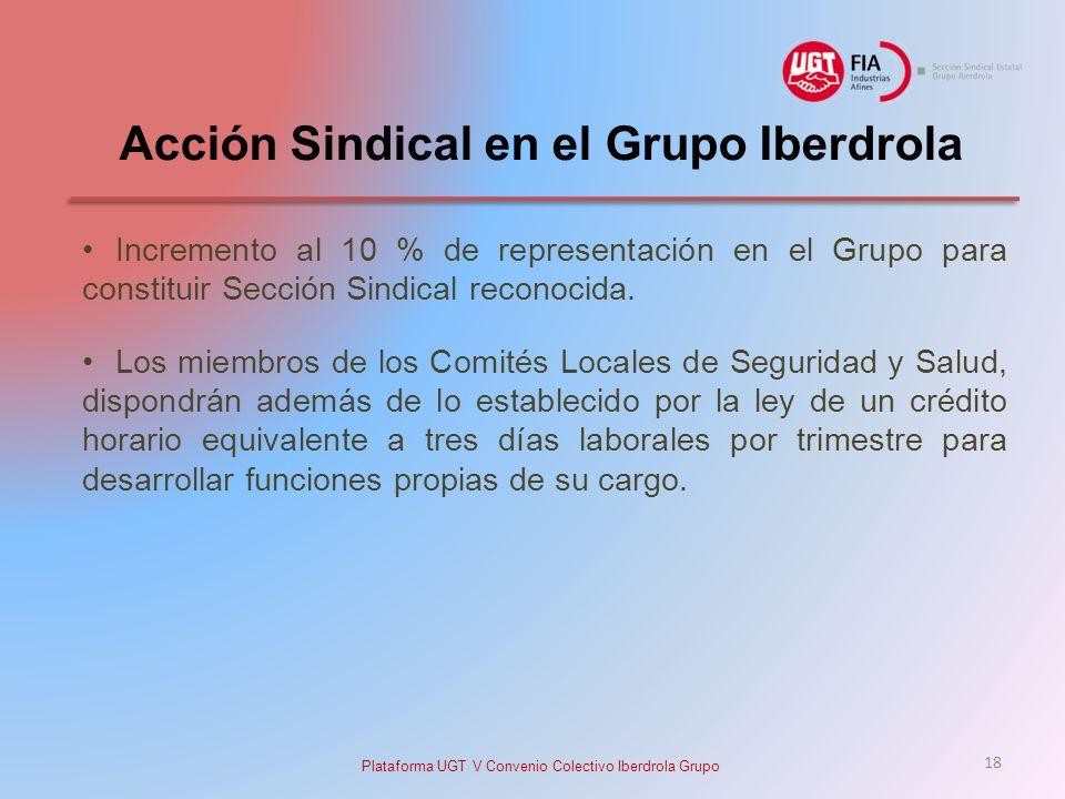 Acción Sindical en el Grupo Iberdrola Incremento al 10 % de representación en el Grupo para constituir Sección Sindical reconocida.