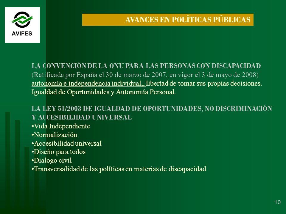 10 LA CONVENCIÓN DE LA ONU PARA LAS PERSONAS CON DISCAPACIDAD (Ratificada por España el 30 de marzo de 2007, en vigor el 3 de mayo de 2008) autonomía e independencia individual,, libertad de tomar sus propias decisiones.