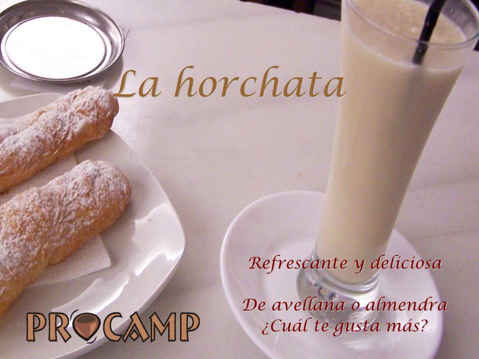 1 La horchata Refrescante y deliciosa De avellana o almendra ¿Cuál te gusta más?