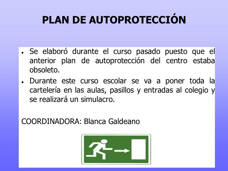PLAN DE AUTOPROTECCIÓN Se elaboró durante el curso pasado puesto que el anterior plan de autoprotección del centro estaba obsoleto.