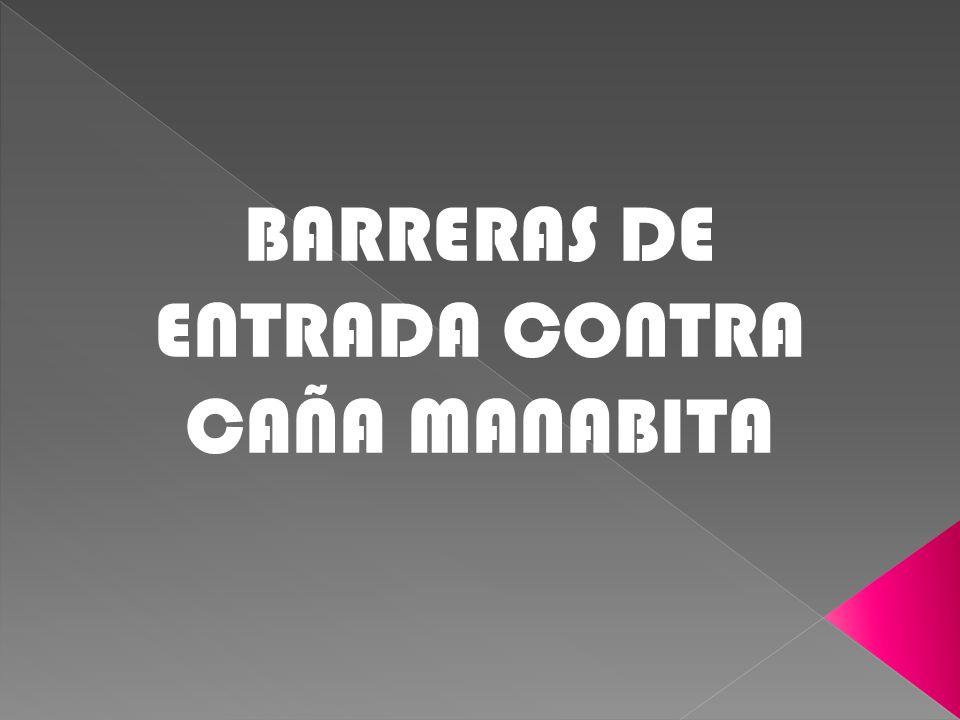 BARRERAS DE ENTRADA CONTRA CAÑA MANABITA
