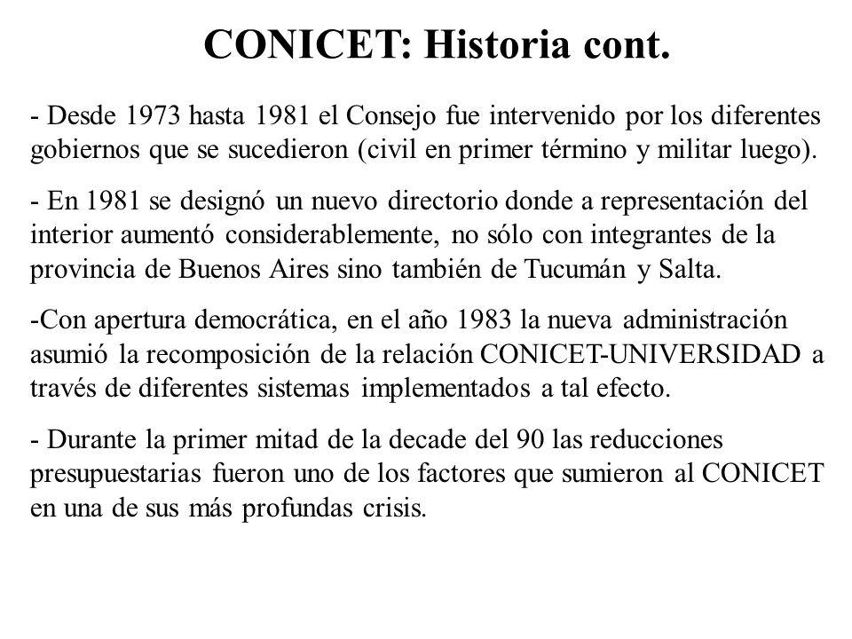 CONICET: Historia cont. - Desde 1973 hasta 1981 el Consejo fue intervenido por los diferentes gobiernos que se sucedieron (civil en primer término y m