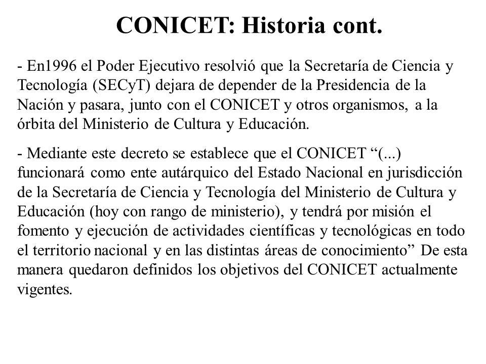 CONICET: Historia cont. - En1996 el Poder Ejecutivo resolvió que la Secretaría de Ciencia y Tecnología (SECyT) dejara de depender de la Presidencia de