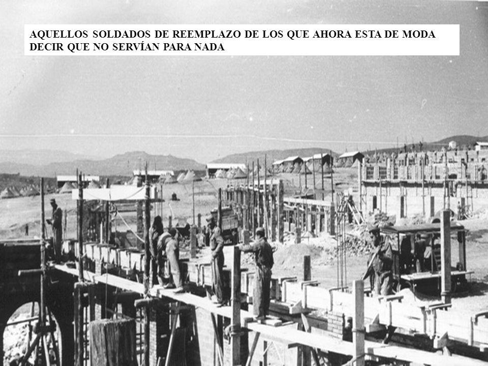 AQUELLOS SOLDADOS DE REEMPLAZO DE LOS QUE AHORA ESTA DE MODA DECIR QUE NO SERVÍAN PARA NADA