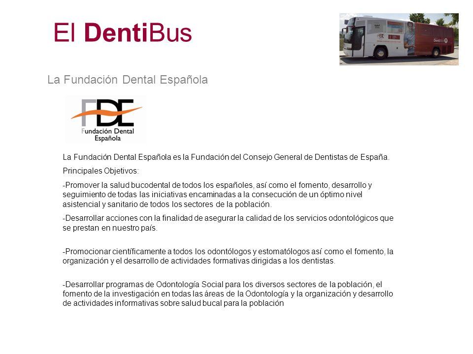 El Dentibús El Dentibús es la unidad móvil (autobús) de diagnóstico de la Fundación Dental Española.