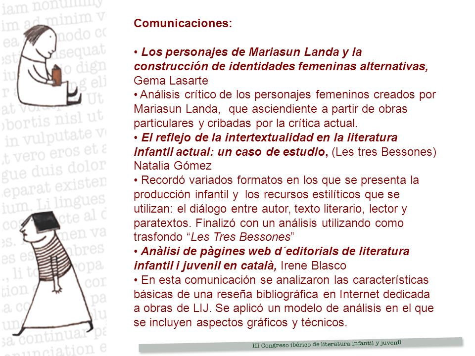 Comunicaciones: Los personajes de Mariasun Landa y la construcción de identidades femeninas alternativas, Gema Lasarte Análisis crítico de los personajes femeninos creados por Mariasun Landa, que asciendiente a partir de obras particulares y cribadas por la crítica actual.