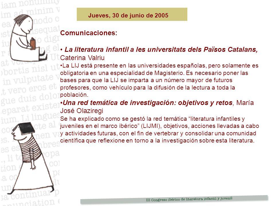 Comunicaciones: La literatura infantil a les universitats dels Països Catalans, Caterina Valriu La LIJ está presente en las universidades españolas, pero solamente es obligatoria en una especialidad de Magisterio.