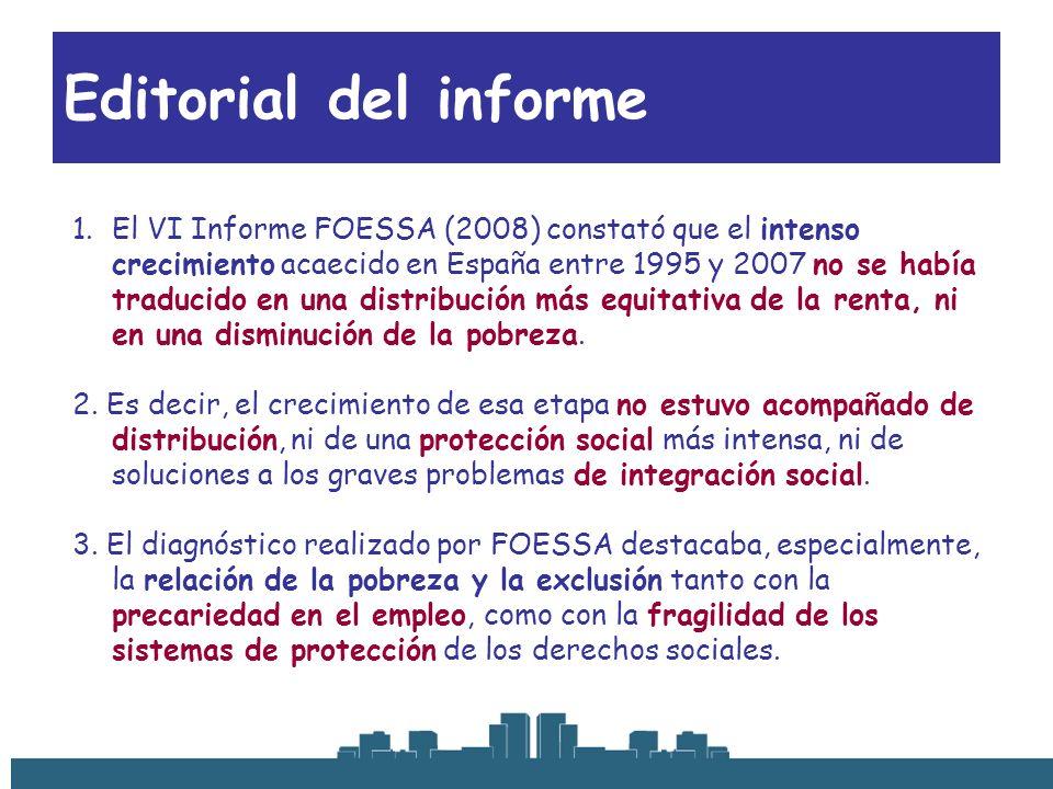 Editorial del informe 1.El VI Informe FOESSA (2008) constató que el intenso crecimiento acaecido en España entre 1995 y 2007 no se había traducido en